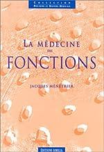 La Médecine des fonctions de Jacques Ménétrier