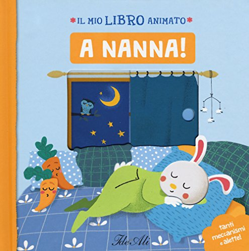 A nanna! Il mio libro animato. Ediz. a colori