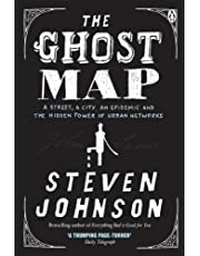 The Ghost Map: A Street, an Epidemic and the Hidden Power of Urban Networks.