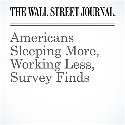 Americans Sleeping More, Working Less, Survey Finds copertina