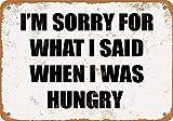 NOT I'm Sorry For What I Said Placa de Cartel de Chapa Vintage Retro Cartel de Advertencia de Pared de Hierro Decoración para Bar Cafe Shop Home Garage Office Hotel