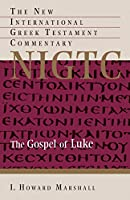 The Gospel of Luke: A Commentary on the Greek Text (New International Greek Testament Commentary)