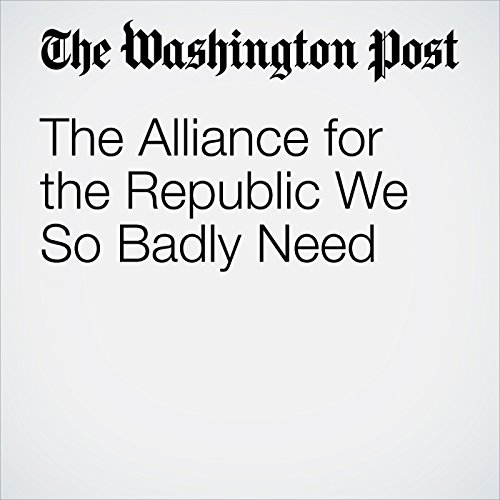 The Alliance for the Republic We So Badly Need cover art