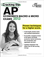 Cracking the AP Economics Macro & Micro Exams, 2013 Edition (College Test Preparation)