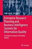Enterprise Resource Planning and Business Intelligence Systems for Information Quality: An Empirical Analysis in the Italian Setting (Contributions to Management Science) (English Edition)