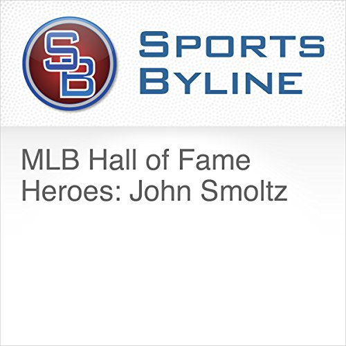 MLB Hall of Fame Heroes: John Smoltz audiobook cover art