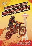 Threading the Space Needle (Jett Ryder)