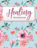 Healing: Fibroid Journal: Track the effects of your diet and symptoms weekly to be aware of what you need to change to feel better with the help of Healing fibroid Journal.