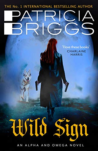 Wild Sign: An Alpha and Omega Novel: Book 6 (Alpha & Omega 6) by [Patricia Briggs]