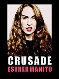 Esther Manito: Crusade