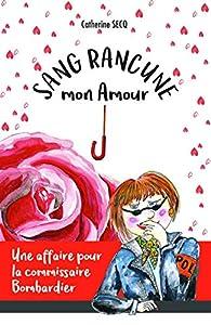 Sang rancune, mon amour par Catherine Secq
