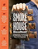 Smokehouse Handbook: Comprehensive Techniques & Specialty Recipes for Smoking Meat, Fish &...