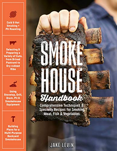 Smokehouse Handbook: Comprehensive Techniques & Specialty Recipes for Smoking Meat, Fish & Vegetables