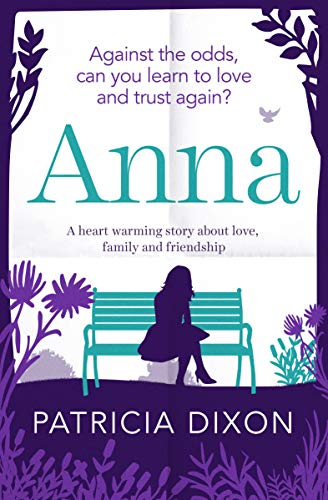Anna: a heart-warming story about love, family and friendship (Destiny Book 2) by [Patricia Dixon]