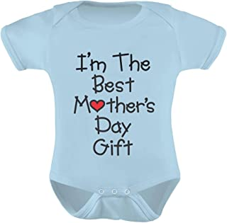I'm The Best Mothers Day Gift - Cute Baby Boy/Girl Bodysuit