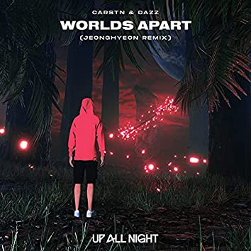 Worlds Apart (jeonghyeon Remix)