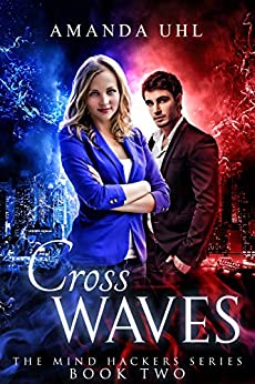 Cross Waves (Mind Hackers Series Book 2) by [Amanda Uhl]