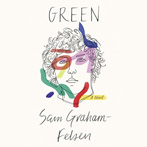 Green     A Novel              By:                                                                                                                                 Sam Graham-Felsen                               Narrated by:                                                                                                                                 Prentice Onayemi                      Length: 9 hrs and 5 mins     25 ratings     Overall 3.7