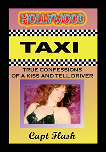 Hollywood Taxi: True Confessions of a Kiss and Tell Driver (English Edition)