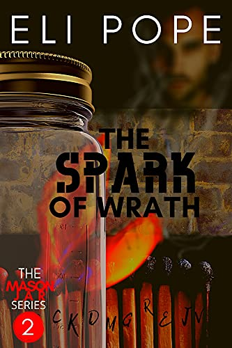 THE SPARK OF WRATH (The Mason Jar Series Book 2) by [Eli Pope]