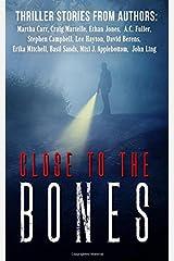 Close to the Bones: A Thriller Anthology Paperback
