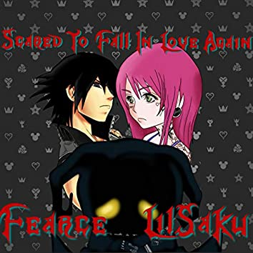 Scared To Fall In Love Again (feat. LilSaku)