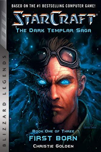 StarCraft: The Dark Templar Saga: Firstborn: Book One (Blizzard Legends)