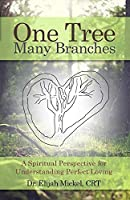 One Tree, Many Branches: A Spiritual Perspective for Understanding Perfect Loving