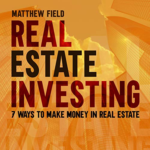 Real Estate Investing for Beginners: 7 Ways to Make Money in Real Estate