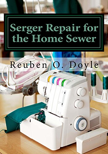 Serger Repair for the Home Sewer (English Edition)