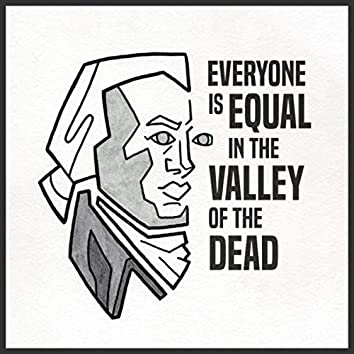 Everyone Is Equal in the Valley of the Dead