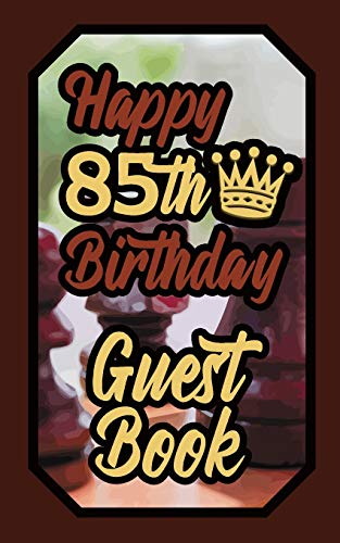 Happy 85th Birthday Guest Book: 85 Boardgames Celebration Message Logbook For Visitors Family and Friends To Write In Comments & Best Wishes Gift Log (Birth Day Guestbook)