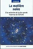 La matière noire - À la recherche de la plus grande inconnue de l'Univers / Voyage dans le cosmos / présentation par Hubert Reeves