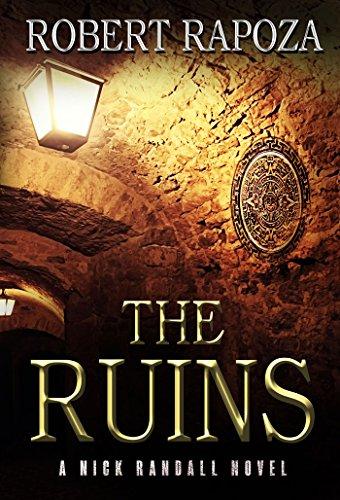 The Ruins: A Nick Randall Novel (Nick Randall Series Book 1) by [Robert Rapoza]