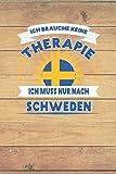 Ich brauche keine Therapie ich muss nur nach Schweden: Kariertes Notizbuch mit 120 Seiten zum festhalten für Eintragungen aller Art