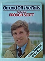On and Off the Rails: The Best of Brough Scott
