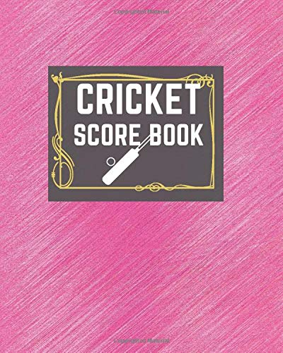 """Cricket Score Book: Game Record Book Journal, Score Keeper, Fouls, Scoring Sheet, Outdoor Games recorder Notebook Gifts for Friends, Family, Cricket ... 10"""", 120 pages. (Cricket Logbook, Band 21)"""