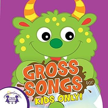 Gross Songs For Kids Only