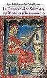 La Universidad de Salamanca del Medievo al Renacimiento (VIII Centenario, 8)