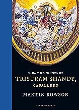 Vida y opiniones de Tristram Shandy, caballero (Spanish Edition)