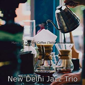 Music for Morning Coffee (Tenor Saxophone)