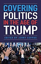 Covering Politics in the Age of Trump