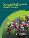 Fundamentals of Inorganic and Organometallic Polymer Science