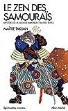 Le Zen des samouraïs - Mystères de la sagesse immobile et autres textes