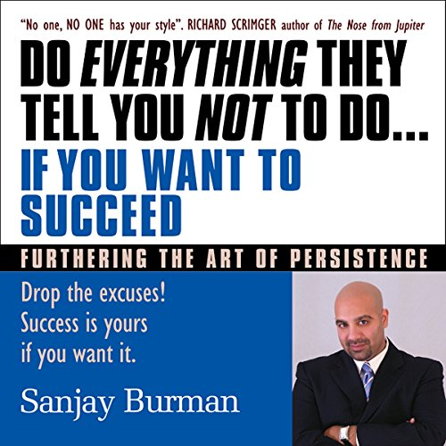 Do Everything They Tell You Not to Do If You Want to Succeed audiobook cover art