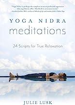 Yoga Nidra Meditations: 24 Scripts for True Relaxation