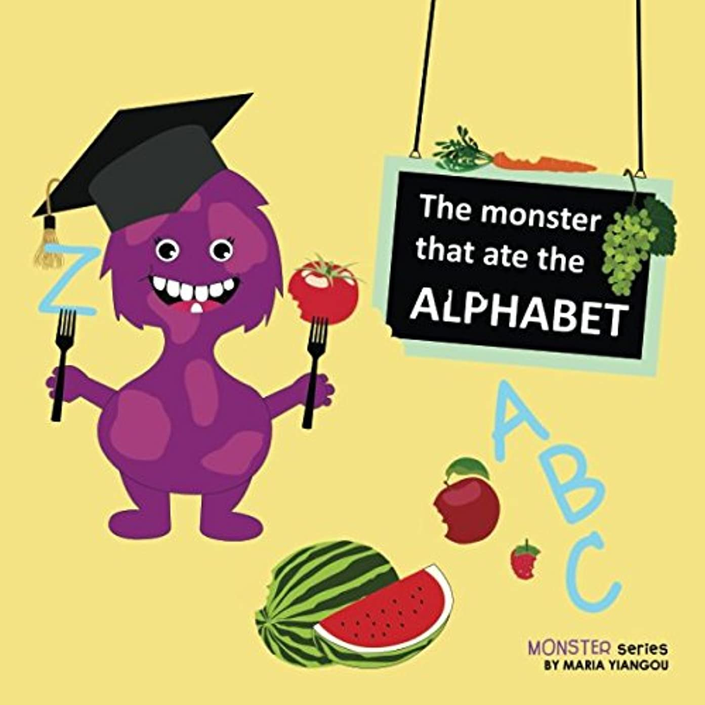 週間クレジットラケットThe monster that ate the ALPHABET: Learning ABC's alphabet A to Z fruits & vegetables rhymes book. Ages 2-7 for toddlers, preschool & kindergarten kids. (Monster series)