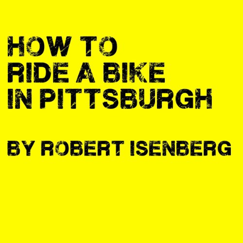 How to Ride a Bike in Pittsburgh cover art