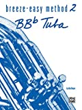 Breeze-Easy Method for Bb-Flat Tuba, Book II (Breeze-easy Series)