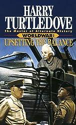 Upsetting the Balance (Worldwar #3) by Harry Turtledove